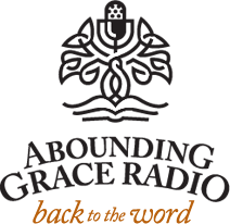 Abounding Grace Radio Back to the Word